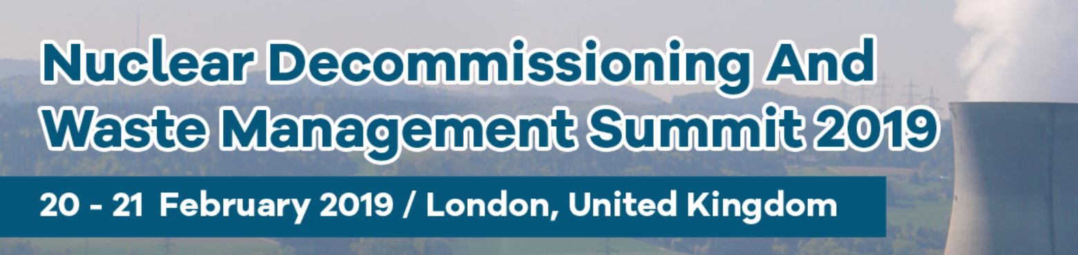 Nuclear Decommissioning and Waste Management Summit 2019